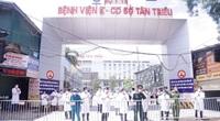 Bệnh viện K Tân Triều kết thúc cách ly tế, gỡ bỏ phong tỏa, khám chữa bệnh trở lại
