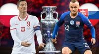 Nhận định, dự đoán tỷ số Ba Lan vs Slovakia (EURO 2020): Giải mã ẩn số