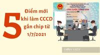 Từ 1/7 quy định mới có hiệu lực, thủ tục làm CCCD gắn chip có gì khác?