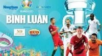 [TRỰC TIẾP] Nhận định vòng 1/8 EURO 2020, cơ hội và tiếc nuối