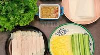 Tự làm món bánh tráng cuốn thịt, chuẩn vị Đà Nẵng ngon miệng, giảm béo