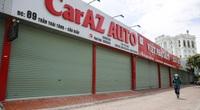 """Hàng loạt cửa hàng mua bán ô tô tại Hà Nội """"cửa đóng then cài"""" vì dịch Covid-19"""