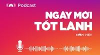 """Báo Điện tử Dân Việt ra mắt Podcast """"Ngày mới tốt lành"""""""
