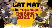 """Lật mặt các """"địa ngục thú rừng"""" 2021: Lập """"trại tù binh"""" thú rừng trong toa lét! (Bài 4)"""