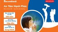 Kỷ niệm 4 năm hợp tác, Sacombank và Dai-ichi Life Việt Nam ra mắt 2 sản phẩm mới hiện đại