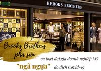 """Dịch Covid-19 """"thổi bay"""" nghìn tỷ USD của hãng thời trang Brooks Brothers và loạt đại gia Mỹ thế nào?"""