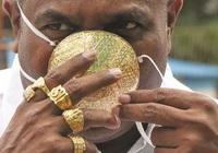 Đại gia Ấn Độ bỏ 4.000 USD mua khẩu trang mạ vàng: chưa chắc đã chống được Covid-19