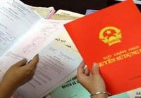 Những giấy tờ phải có khi làm sổ đỏ 2021