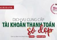 Agribank cung cấp dịch vụ tài khoản thanh toán số đẹp cho cá nhân và doanh nghiệp