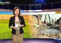 Bản tin Thời sự Dân Việt 17/4: Đường làng nghề giấy ở Bắc Ninh ngập trong nước xả thải