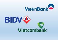 """Sự phân hoá mạnh mẽ giữa 3 """"ông lớn"""" BIDV, Vietinbank và Vietcombank"""