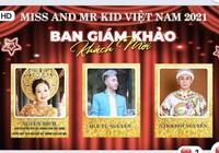 Bi hài chuyện chấm năng khiếu trong cuộc thi Miss and Mr Kid Việt Nam 2021 (Kỳ 4)