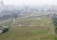 """Hà Nội ra yêu cầu mới, """"mạnh tay"""" hơn với dự án nhà ở, khu đô thị bỏ hoang"""