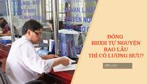Đóng BHXH tự nguyện bao lâu được hưởng lương hưu?