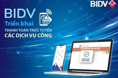 BIDV triển khai thanh toán trực tuyến trên cổng dịch vụ Công quốc gia