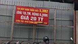 """""""Sốc"""" với tin rao bán mảnh đất 5,3 m2, giá 20 tỉ đồng tại Hà Nội"""