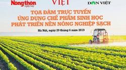 Ngày 29/6, trực tuyến về ứng dụng chế phẩm sinh học phát triển nền nông nghiệp sạch