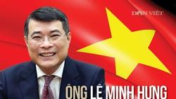 Infographic: Chân dung Thống đốc Lê Minh Hưng vừa được Bộ Chính trị điều động nhiệm vụ mới