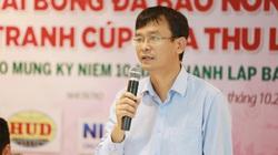"""Nhà báo Nguyễn Văn Hoài, Trưởng BTC Giải bóng đá báo NTNN/Dân Việt: """"Đường bóng của nhà báo cũng chính là nét bút!"""""""
