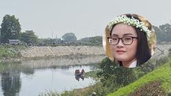 Xót xa phát hiện thi thể nữ sinh Học viện Ngân hàng mất tích