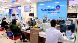 VietinBank lãi gần 22.000 tỷ trước dự phòng rủi ro