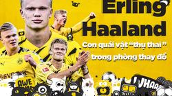 """Erling Haaland: Con quái vật """"thụ thai"""" trong phòng thay đồ"""