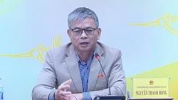 """Thiếu tướng Nguyễn Thanh Hồng: """"Tôi phát biểu không phải với tư tưởng """"ăn cây nào rào cây ấy"""""""