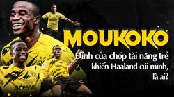 Moukoko, đỉnh của chóp tài năng trẻ khiến Haaland cúi mình, là ai?