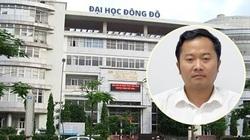 Trường Đại học Đông Đô chưa liên hệ được với 55 người sử dụng bằng giả?!