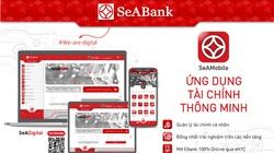 SeABank đồng nhất trải nghiệm ứng dụng ngân hàng số SeAMobile trên tất cả các thiết bị