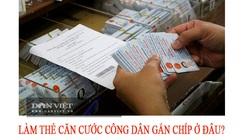 Đổi thẻ căn cước công dân gắn chíp ở đâu?