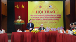 Trung ương Hội Nông dân Việt Nam - Bộ Tài nguyên Môi trường: Bàn giải pháp đưa Luật Bảo vệ môi trường vào cuộc sống