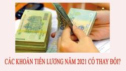 Các khoản tiền lương năm 2021 có thay đổi?