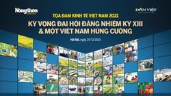 """Tọa đàm """"Kinh tế 2021: Kỳ vọng Đại hội Đảng nhiệm kỳ XIII và một Việt Nam hùng cường"""""""