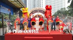 S- Plus Coffee  lộng lẫy trong ngày khai trương