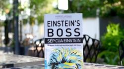 Cuốn sách hé lộ cách lãnh đạo những người xuất chúng giống như Einstein
