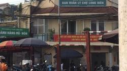 """Sau vụ Hưng """"kính"""" chợ Long Biên: Thanh tra cho có, kỷ luật như không?!"""