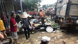 Nóng: Xe tải lao vào chợ, 5 người chết thảm, nhiều người bị thương