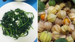 Ẩm thực Việt Nam quá nhiều thú vị: Rau dại lại cứ trở thành đặc sản, ai ăn cũng nức nở khen