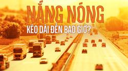 Nắng nóng kỷ lục ở Hà Nội bao giờ mới chấm dứt?