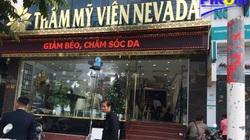 Chi nhánh Thẩm mỹ viện Nevada bị đình chỉ 9 tháng vì hoạt động không phép