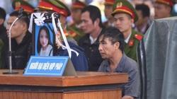 Vì sao cha nữ sinh giao gà ở Điện Biên kiến nghị không tử hình 6 bị cáo?