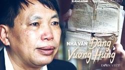 Nhà văn Đặng Vương Hưng: Tôi còn mắc nợ đồng đội, gia đình liệt sĩ nhiều lắm! (Bài 1)