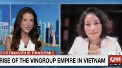 """Sếp Vingroup trả lời CNN: """"Vì Covid, nhiều công ty giảm lương nhưng chúng tôi thì không"""""""