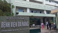 Tất cả nhân viên của Bệnh viện Đà Nẵng sẽ được lấy mẫu xét nghiệm covid-19 trong chiều nay