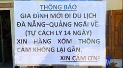 'Gia đình về từ Đà Nẵng, tự cách ly 14 ngày, vui lòng không lại gần'