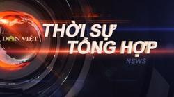 Thời sự tổng hợp Dân Việt ngày 28/7: Cập nhật số ca nhiễm Covid-19