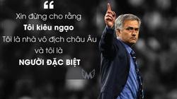 """5 phát ngôn trứ danh của Jose Mourinho: Đúng chất """"Người đặc biệt"""""""
