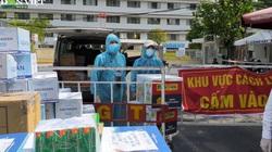 Đà Nẵng: Ấm lòng những chuyến xe tiếp tế cho khu vực cách ly