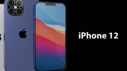 iPhone 12 5G chắc chắn sẽ bị trì hoãn